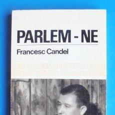 Libros de segunda mano: PARLEM-NE FRANCESC CANDEL 1967 1A ED BRUGUERA, QUADERNS DE CULTURA, 37. Lote 167468272