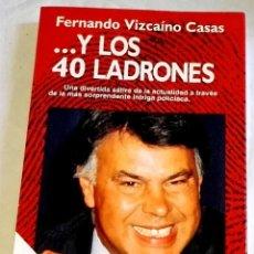 Libros de segunda mano: ...Y LOS 40 LADRONES; FERNANDO VIZCAÍNO CASAS - PLANETA 1994. Lote 167535696