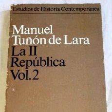 Libros de segunda mano: LA II REPÚBLICA VOL. 2; MANUEL TUÑÓN DE LARA - SIGLO XXI DE ESPAÑA EDITORES, PRIMERA EDICIÓN 1976. Lote 167536696