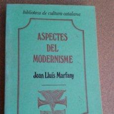 Libros de segunda mano: ASPECTES DEL MODERNISME CATALÀ. JOAN LLUÍS MARFANY. EDICIONS CURIAL. Lote 167541248