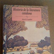 Libros de segunda mano: HISTÒRIA DE LA LITERATURA CATALANA D'ANTON MARIA ESPADALER. EDITORIAL BARCANOVA. Lote 167541428
