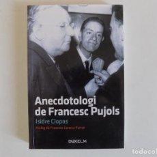 Libros de segunda mano: LIBRERIA GHOTICA. ISIDRE COPLAS. ANECDOTOLOGI DE FRANCESC PUJOLS. 2010.. Lote 167765936
