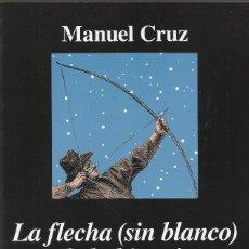 Libros de segunda mano: LA FLECHA (SIN BLANCO) DE LA HISTORIA, MANUEL CRUZ. Lote 167766976