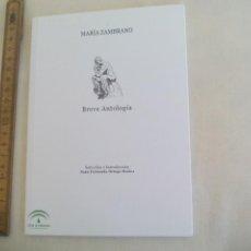 Libros de segunda mano: MARIA ZAMBRANO BREVE ANTOLOGIA. 2004, INCLUYE MARCAPÁGINAS, JUNTA DE ANDALUCIA. Lote 167839572