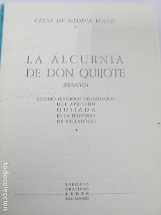 Libros de segunda mano: CESAR DE MEDINA BOCOS. LA ALCURNIA DE DON QUIJOTE. TALLERES GRAFICOS CERES. - Foto 8 - 167910668