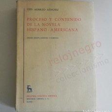 Libros de segunda mano: PROCESO Y CONTENIDO DE LA NOVELA HISPANO AMERICANA LIBRO LUIS ALBERTO SÁNCHEZ 2ª ED CORREGIDA AUMENT. Lote 167939088