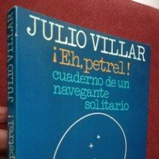 Libros de segunda mano: EH PETREL CUADERNO DE UN NAVEGANTE SOLICITANDO JULIO VILLAR, 1974 ILUSTRACIONES. Lote 167985338