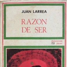 Libros de segunda mano: RAZON DE SER. JUAN LARREA. EDICIONES JÚCAR.. Lote 168030384