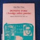 Libros de segunda mano: DOMINI FOSC (ASSAIGS SOBRE POESIA) LIBRO EN CATALÀ DE JOAN MAS I VIVES - L'ABADIA DE MONTSERRAT 2003. Lote 168120608