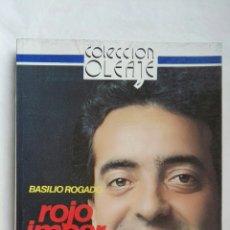Libros de segunda mano: ROJO, IMPAR Y PASA BASILIO ROGADO. Lote 168314905
