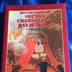 Libros de segunda mano: DICCIONARIO DE SECTAS CREENCIAS Y RELIGIONES. Lote 168371352