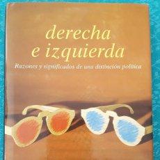 Libros de segunda mano: DERECHA E IZQUIERDA. RAZONES Y SISNIFICADO DE UNA DISTINCIÓN POLÍTICA. ROBERTO BOBBIO. Lote 168519928