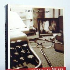 Libros de segunda mano: CUANDO LLEGAN LAS MUSAS (1ª EDICIÓN: 2002) DE ÁNGEL ESTEBAN Y RAÚL CREMADES, ESPASA, COL. ESPASA HOY. Lote 168610356