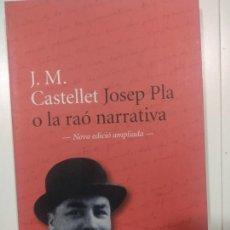 Libros de segunda mano: JOSEP PLA O LA RAÓ NARRATIVA - CASTELLET, JOSEP MARIA. Lote 168864852