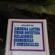Libros de segunda mano: AMERICA LATINA. UNION SOVIETICA. RELACIONES ECONOMICAS Y COMERCIALES. REFORMAS PERESTROIKA. CARLOS R. Lote 169013725