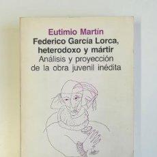 Libros de segunda mano: FEDERICO GARCÍA LORCA, HETERODOXO Y MÁRTIR. ANÁLISIS Y PROYECCIÓN DE LA OBRA JUVENIL INÉDITA. Lote 169034068
