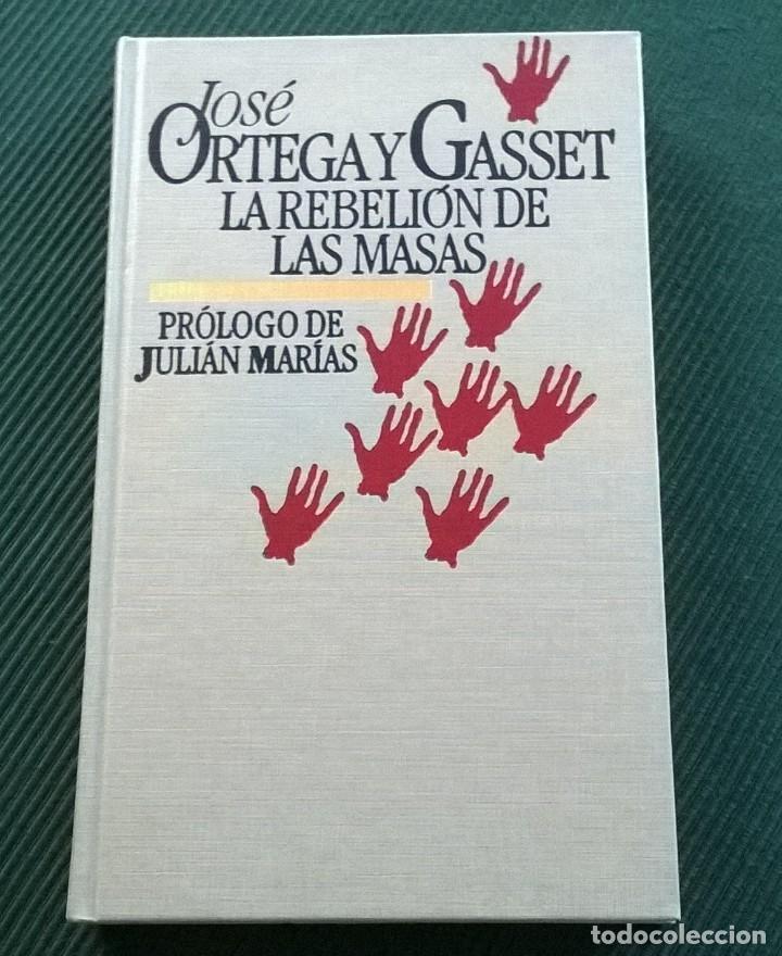 JAVIER ORTEGA Y GASSET - LA REBELION DE LAS MASAS - PROLOGO JULIAN MARIAS - CIRCULO DE LECTORES (Libros de Segunda Mano (posteriores a 1936) - Literatura - Ensayo)