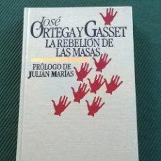 Libros de segunda mano: JAVIER ORTEGA Y GASSET - LA REBELION DE LAS MASAS - PROLOGO JULIAN MARIAS - CIRCULO DE LECTORES. Lote 169240908