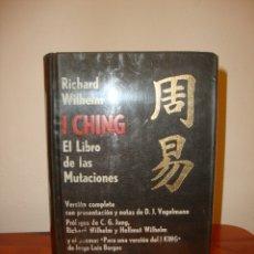 Libros de segunda mano: I CHING. EL LIBRO DE LAS MUTACIONES - RICHARD WILHELM - SUDAMERICANA - VERSIÓN COMPLETA, 820 PÁGS.. Lote 169399848