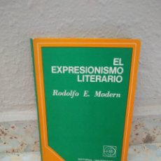 Libros de segunda mano: EL EXPRESIONISMO LITERARIO - RODOLFO E. MODERN - EDITORIAL UNIVERSITARIA DE BUENOS AIRES (1973). Lote 169431888