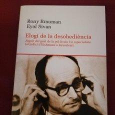 Libros de segunda mano: ELOGI DE LA DESOBEDIÈNCIA (RONY BRAUMAN / EYAL SIVAN) LLEONARD MUNTANER EDITOR. Lote 169596880