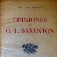 Libros de segunda mano: L-1570.OPINIONES DE O.-L. BARENTON.AUGUSTE DETOEUF, FRANCISCO CASANOVAS,EDITOR.1ª EDIC.ESPAÑOLA,1961. Lote 169831476