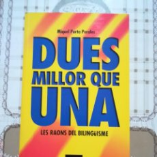 Libros de segunda mano: DUES MILLOR QUE UNA. LES RAONS DEL BILINGÜISME - MIQUEL PORTA PERALES - EN CATALÀ. Lote 170023008