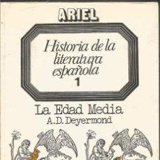 Libros de segunda mano: HISTORIA DE LA LITERATURA ESPAÑOLA 1 LA EDAD MEDIA A.D. DEYERMOND. ARIEL. Lote 170115900