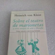 Libros de segunda mano: HEINRICH VON KLEIST. SOBRE EL TEATRO DE MARIONETAS Y OTROS ENSAYOS DE ARTE Y FILOSOFÍA 1ª ED 1988. Lote 170158540