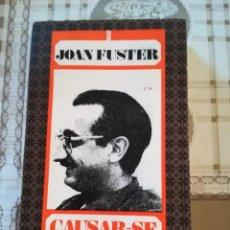 Libros de segunda mano: CAUSAR-SE D'ESPERAR - JOAN FUSTER - EN CATALÀ. Lote 170200212