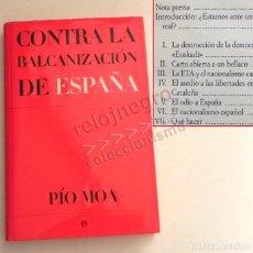Libros de segunda mano: CONTRA LA BALCANIZACIÓN DE ESPAÑA LIBRO PÍO MOA ETA EL NACIONALISMO CATALÁN ODIO DESTRUC. DEMOCRACIA. Lote 170374660