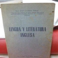 Libros de segunda mano: LENGUA Y LITERATURA INGLESA. JULIO LLORENS EBRAT. BARCELONA 1946.. Lote 170495348