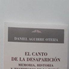 Libros de segunda mano: EL CANTO DE LA DESAPARICION, MEMORIA, HISTORIA Y TESTIMONIO EN GAMONEDA - DANIEL AGUIRRE OTEIZA . Lote 170843605