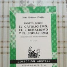 Libros de segunda mano: ENSAYO SOBRE EL CATOLICISMO, EL LIBERALISMO Y EL SOCIALISMO - JUAN DONOSO CORTÉS. Lote 171137488