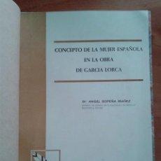 Libros de segunda mano: 1966 CONCEPTO DE LA MUJER ESPAÑOLA EN LA OBRA DE GARCÍA LORCA - ANGEL SOPENA IBAÑEZ. Lote 171363083