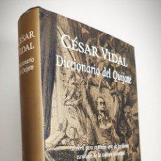 Libros de segunda mano: DICCIONARIO DEL QUIJOTE - CÉSAR VIDAL - PLANETA - 2005. Lote 171508334