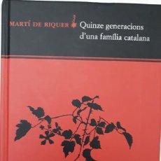 Libros de segunda mano: MARTÍ DE RIQUE, QUINZE GENERACIONS D'UNA FAMILIA CATALANA . Lote 171523630
