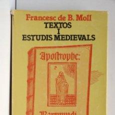 Libros de segunda mano: TEXTOS I ESTUDIS MEDIEVALS - FRANCESC DE B. MOLL. Lote 171539047