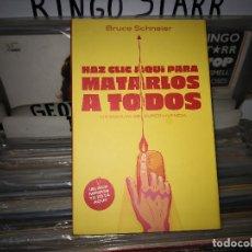 Libros de segunda mano: HAZ CLIC AQUÍ PARA MATARLOS A TODOS BRUCE SCHNEIER,2019. Lote 171700909