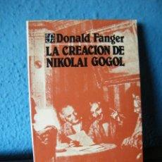 Libros de segunda mano: LA CREACIÓN DE NIKOLAI GOGOL - DONALD FANGER - FONDO DE CULTURA ECONÓMICA - MÉXICO (1985). Lote 172001005