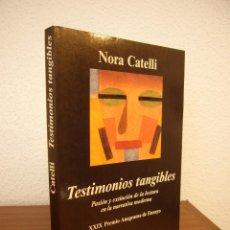 Libros de segunda mano: NORA CATELLI: TESTIMONIOS TANGIBLES (ANAGRAMA, 2001) MUY BUEN ESTADO. Lote 172006784