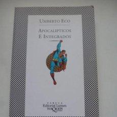 Libros de segunda mano: APOCALÍPTICOS E INTEGRADOS. UMBERTO ECO. TUSQUETS. LUMEN. NUEVO. Lote 172088553