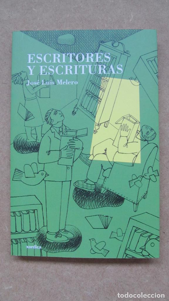 ESCRITORES Y ESCRITURAS JOSÉ LUIS MELERO XORDICA (Libros de Segunda Mano (posteriores a 1936) - Literatura - Ensayo)