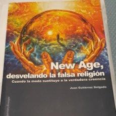 Libros de segunda mano: NEW AGE, DESVELANDO LA FALSA RELIGIÓN, ED SEKOTIA, JUAN GUTIERREZ DELGADO. Lote 172231767