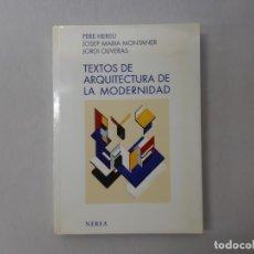 Livres d'occasion: TEXTOS DE ARQUITECTURA DE LA MODERNIDAD (SPANISH EDITION) POR PERE HEREU (2000) - HEREU, PERE. Lote 172241162