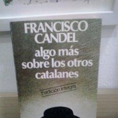 Libros de segunda mano: LMV - ALGO MÁS SOBRE LOS OTROS CATALANES. FRANCISCO CANDEL. Lote 172242964
