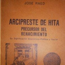 Libros de segunda mano: ARCIPRESTE DE HITA PRECURSOR DEL RENACIMIENTO JOSE RAED DEVENIR 1 EDICION 1975 . Lote 172373052