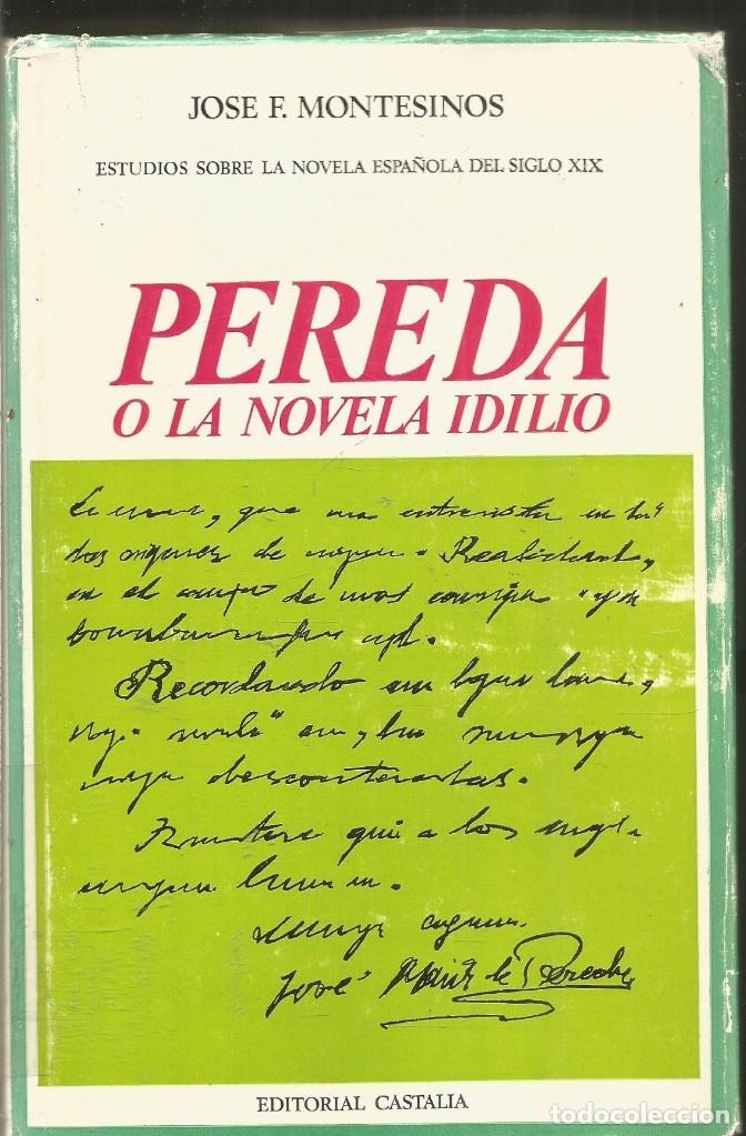 JOSE F. MONTESINOS. PEREDA O LA NOVELA IDILIO. CASTALIA (Libros de Segunda Mano (posteriores a 1936) - Literatura - Ensayo)