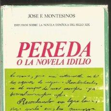 Libros de segunda mano: JOSE F. MONTESINOS. PEREDA O LA NOVELA IDILIO. CASTALIA. Lote 172407150