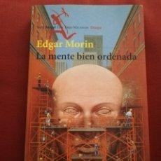 Libros de segunda mano: LA MENTE BIEN ORDENADA (EDGAR MORIN) SEIX BARRAL. Lote 172630649